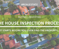How the house inspection process can start before you even find the property!