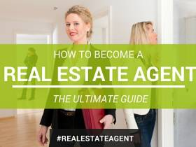 How to Become A Real Estate Agent: The Ultimate Guide