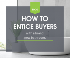 How To Entice Buyers with a Brand New Bathroom