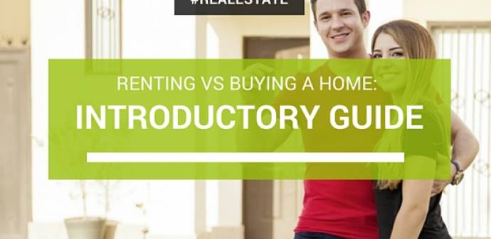 Renting vs Buying A Home: An Introductory Guide