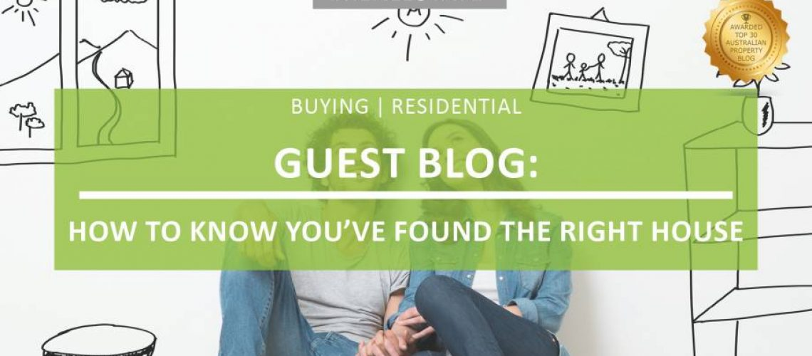 Guest Blog Ways to know youve found the right house
