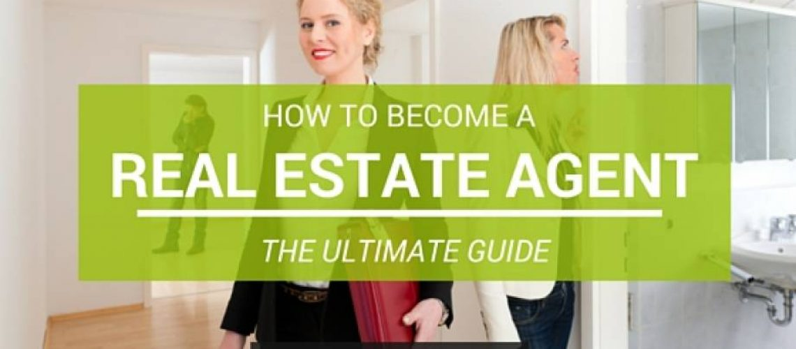 How to become a real estate agent guide