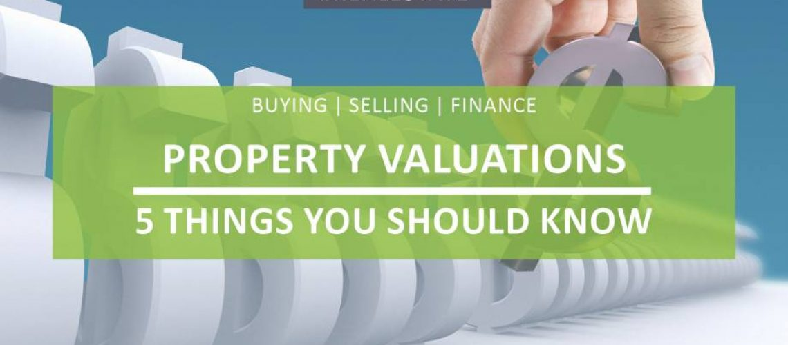Property Valuations 5 thing syou should know